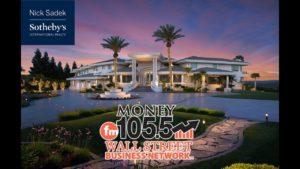 Nick Sadek Sotheby's International Realty at The Wall Street Business Network – Money 105.5 FM